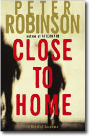 Close to Home by Peter Robinson
