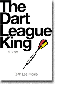 The Dart League King by Keith Lee Morris