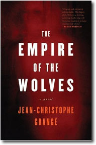 The Empire of the Wolves by Jean Christophe Grange