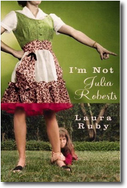 I'm Not Julia Roberts by Laura Ruby