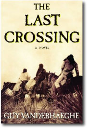 The Last Crossing by Guy Vanderhaeghe