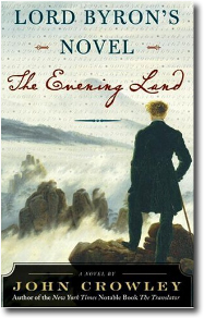 Lord Byron's Novel The Evening Land by John Crowley