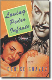 Loving Pedro Infante by Denise Chavez