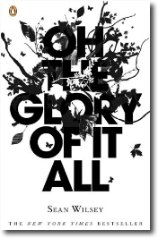 Oh the Glory of it All by Sean Wilsey