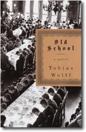 Old School by Tobia Wolff